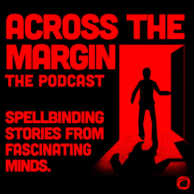 Across the Margin: The Podcast
