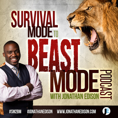 Survival Mode to Beast Mode Podcast