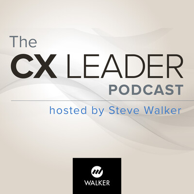 CX Leader Podcast with Steve Walker | A resource for customer experience leaders