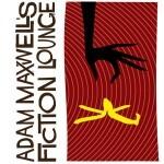 Adam Maxwell's Fiction Lounge