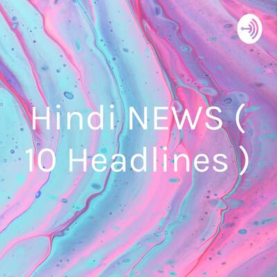 Hindi NEWS ( 10 Headlines )
