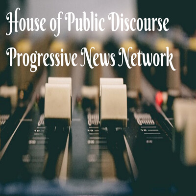 House of Public Discourse Progressive News Network