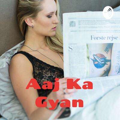 Aaj Ka Gyan - Top Current Affairs | करंट अफेयर्स और न्यूज़ |