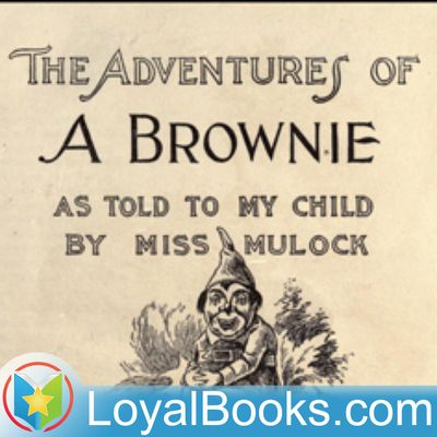 Adventures of a Brownie as Told to My Child by Miss Mulock