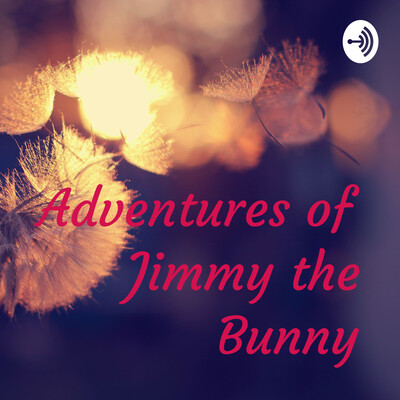 Adventures of Jimmy the Bunny