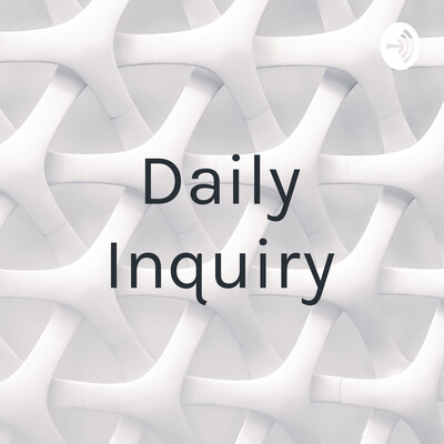 Daily Inquiry