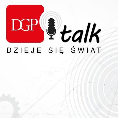 DGPtalk: Dzieje się świat