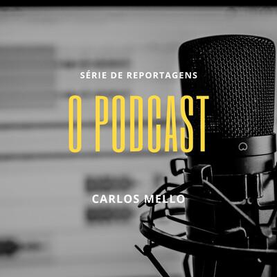O Podcast
