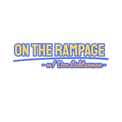 On The Rampage w/ Don Lichterman