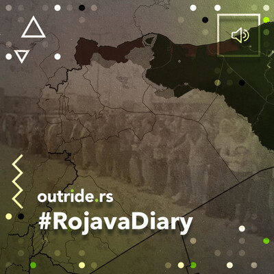 Outriders: #RojavaDiary