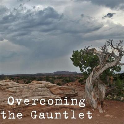 Overcoming the Gauntlet