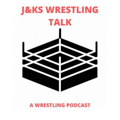 J&K'S Wrestling Talk