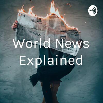World News Explained