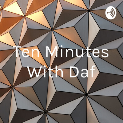 Ten Minutes With Daf