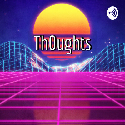 Th0ughts