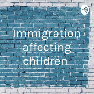 Immigration affecting children