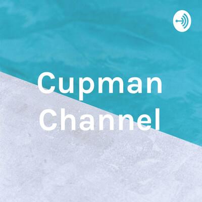 Cupman Channel