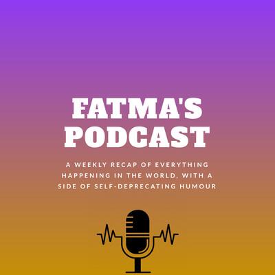 Fatma's podcast