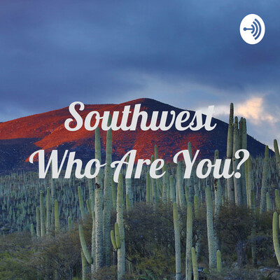 Southwest Who Are You?