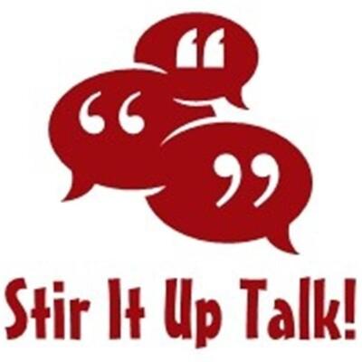 Stir It Up Talk!