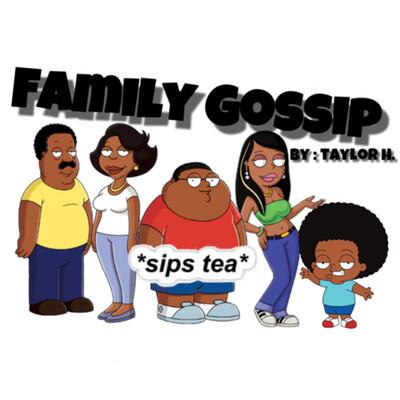 Family Gossip