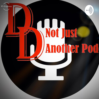 D&D's Not just another Podcast