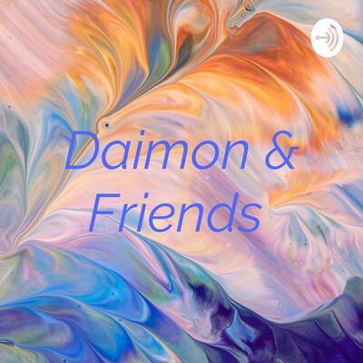 Daimon & Friends