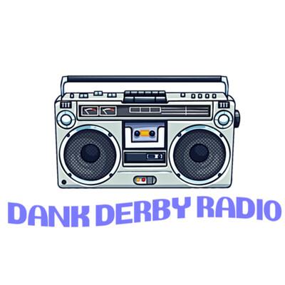 Dank Derby Radio