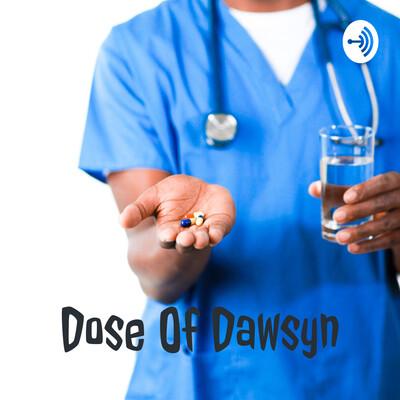 Dose Of Dawsyn