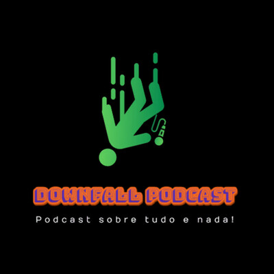 Downfall Podcast