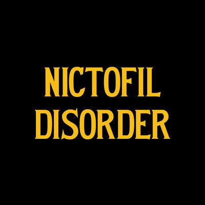 NICTOFIL DISORDER