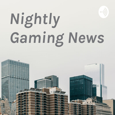 Nightly Gaming News