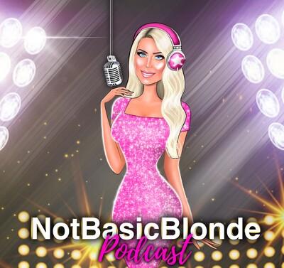 NotBasicBlonde Podcast
