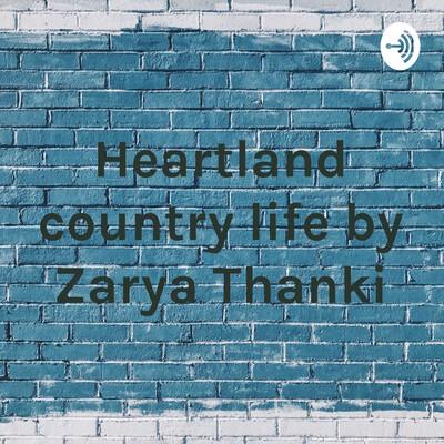 Heartland country life by Zarya Thanki
