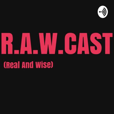 R.A.W.CAST