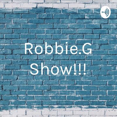 Robbie.G Show!!!