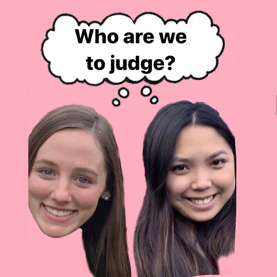 Who Are We To Judge?
