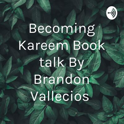 Becoming Kareem Book talk By Brandon Vallecios