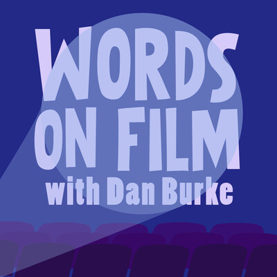 Words On Film with Dan Burke