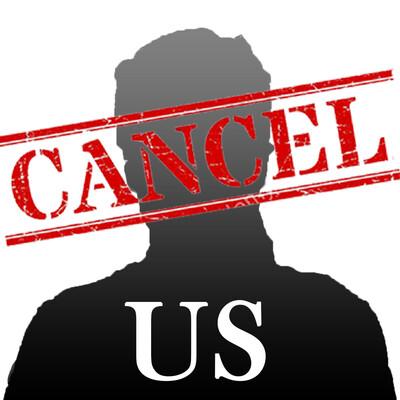 Cancel Us