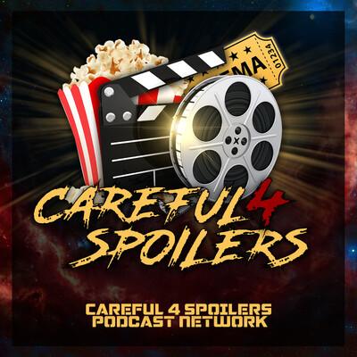 Careful 4 Spoilers