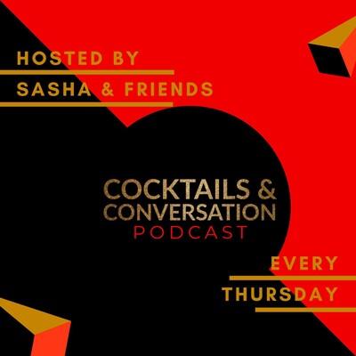 Cocktails & Conversation Podcast