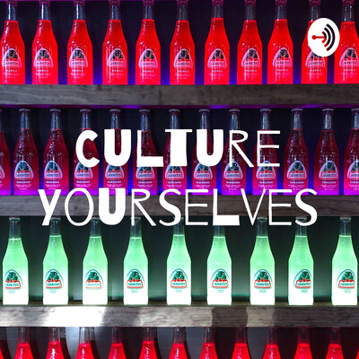 Culture Yourselves