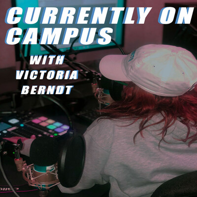Currently On Campus with Victoria Berndt