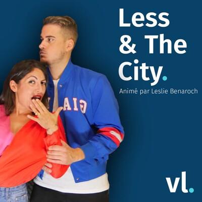 Less & The City – VL Média