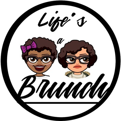 Life's A Brunch Podcast