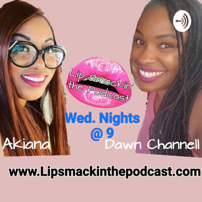Lip Smackin' the Podcast