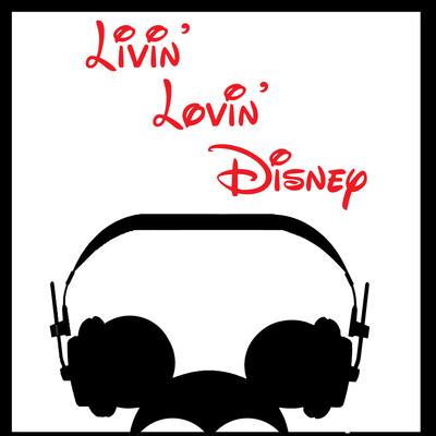 Livin' Lovin' Disney