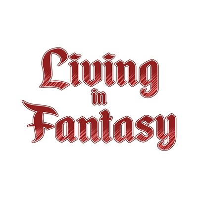 Living in Fantasy