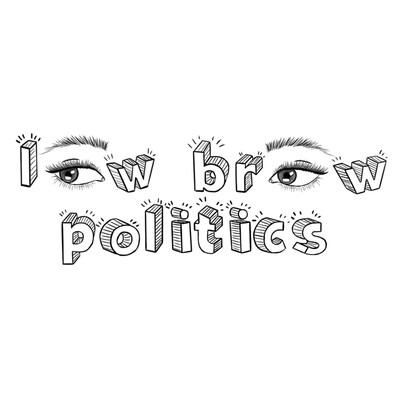 Low Brow Politics